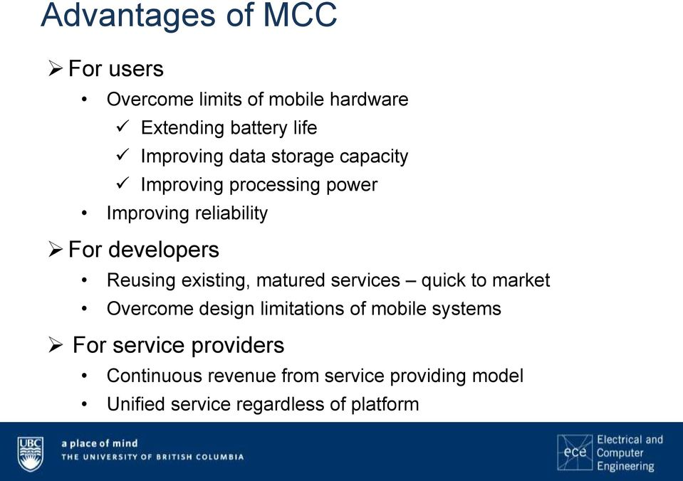 existing, matured services quick to market Overcome design limitations of mobile systems For