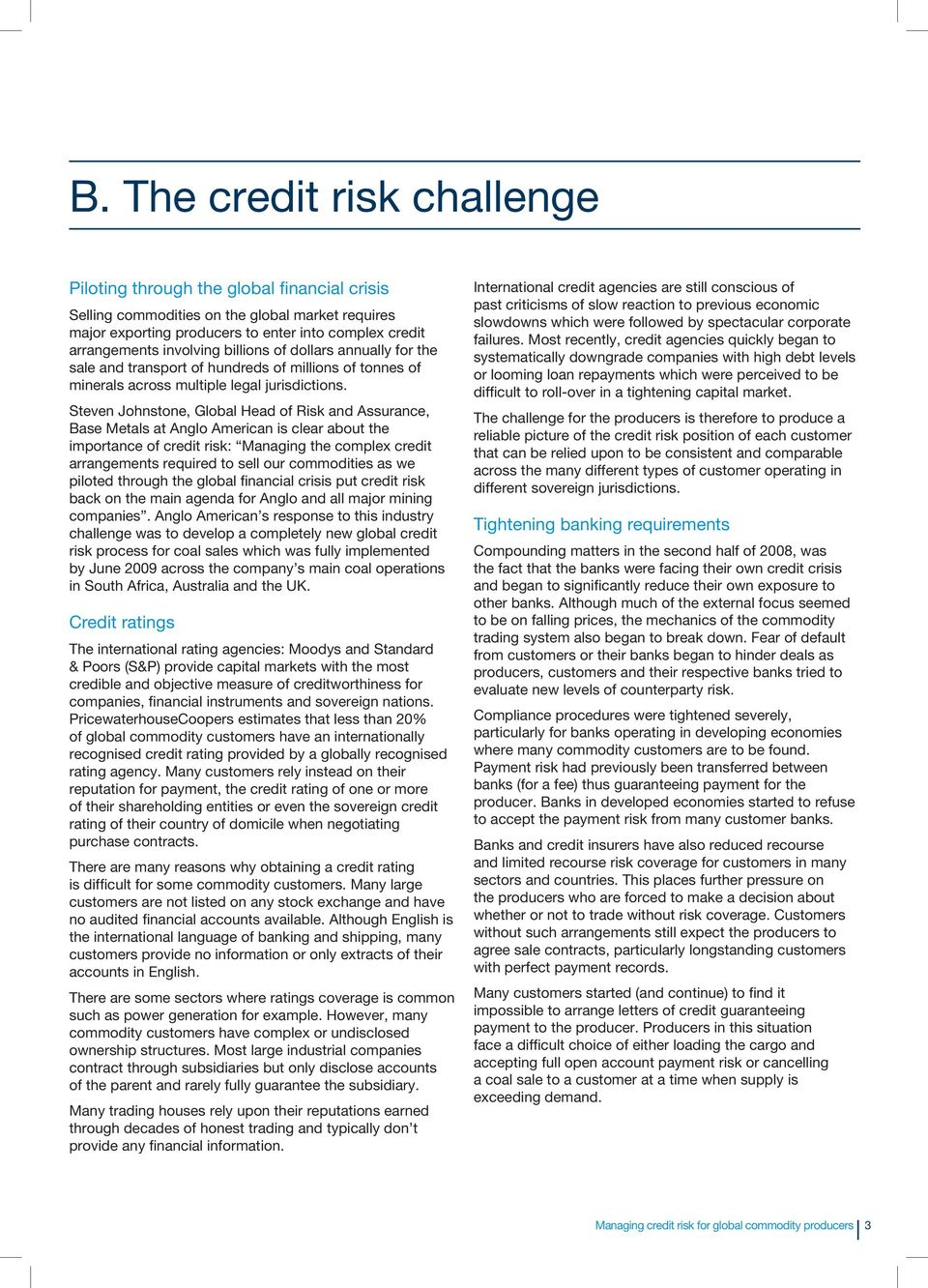Steven Johnstone, Global Head of Risk and Assurance, Base Metals at Anglo American is clear about the importance of credit risk: Managing the complex credit arrangements required to sell our