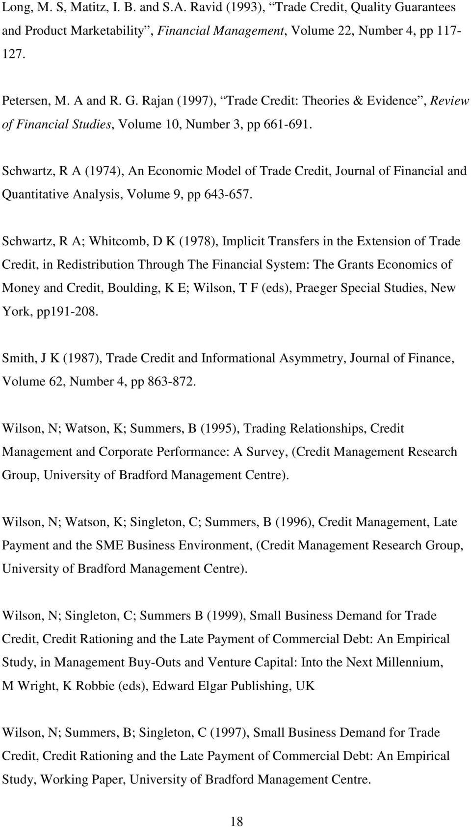 Schwartz, R A; Whitcomb, D K (1978), Implicit Transfers in the Extension of Trade Credit, in Redistribution Through The Financial System: The Grants Economics of Money and Credit, Boulding, K E;