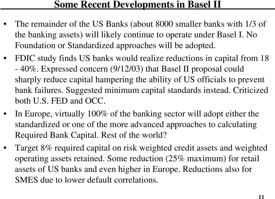 Expressed concern (9/12/03) that Basel II proposal could sharply reduce capital hampering the ability of US officials to prevent bank failures. Suggested minimum capital standards instead.