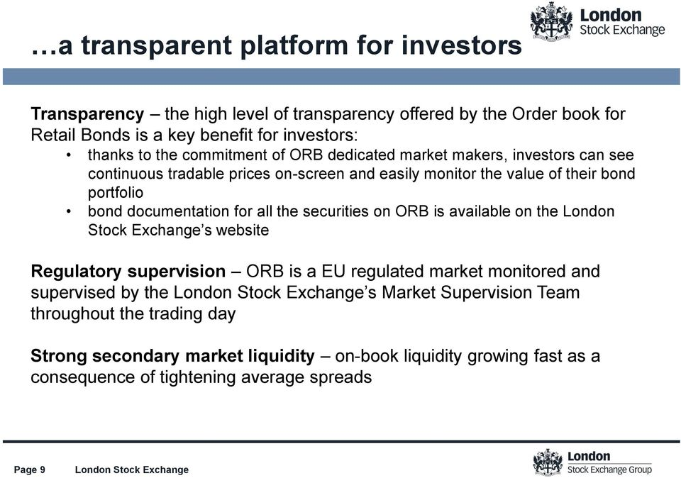 for all the securities on ORB is available on the London Stock Exchange s website Regulatory supervision ORB is a EU regulated market monitored and supervised by the s