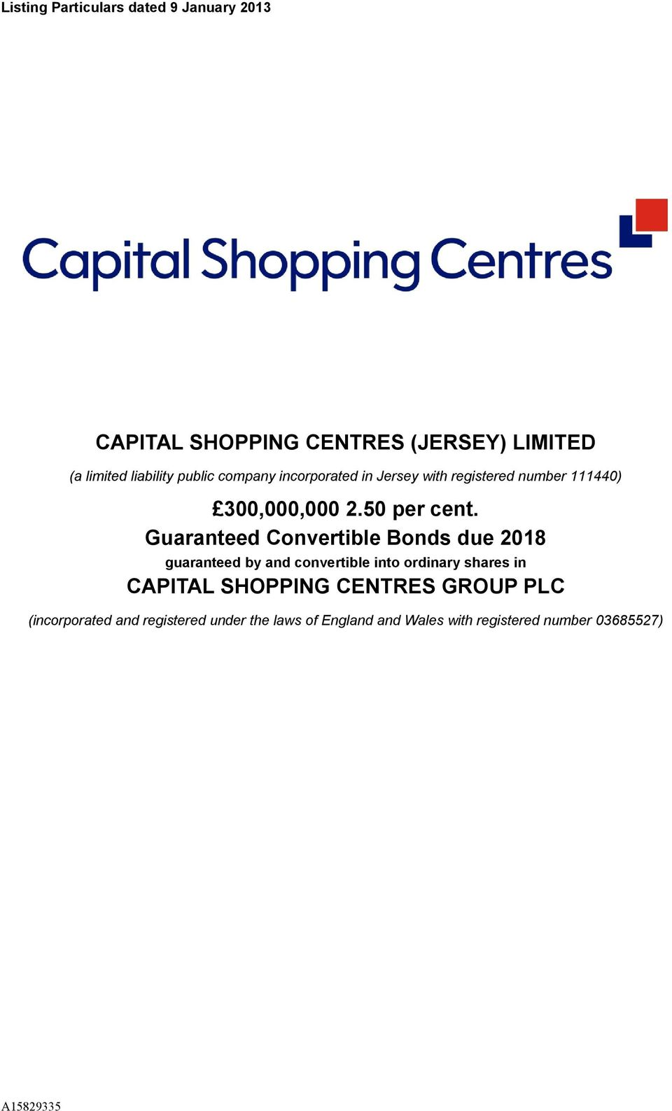 Guaranteed Convertible Bonds due 2018 guaranteed by and convertible into ordinary shares in CAPITAL SHOPPING