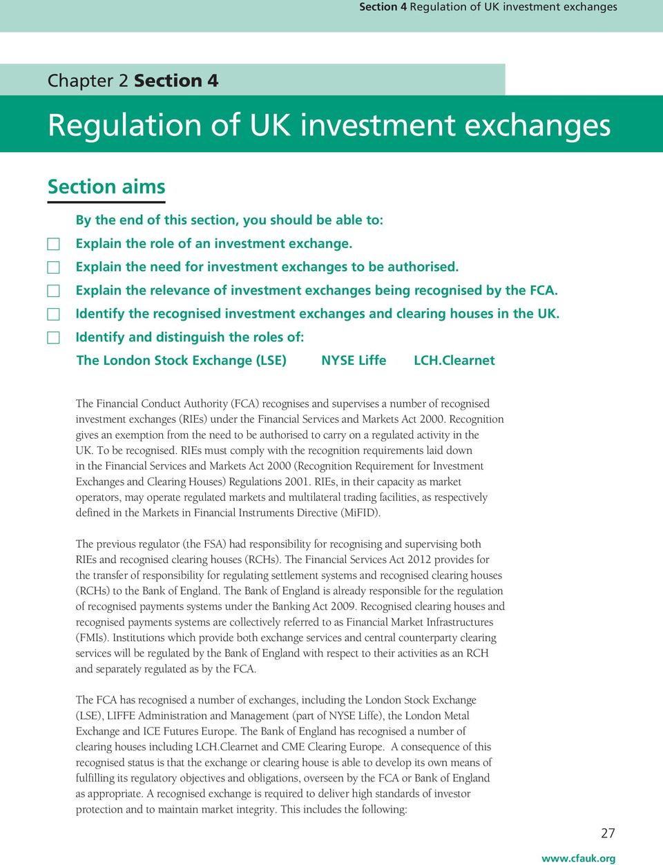 Identify the recognised investment exchanges and clearing houses in the UK. Identify and distinguish the roles of: The London Stock Exchange (LSE) NYSE Liffe LCH.