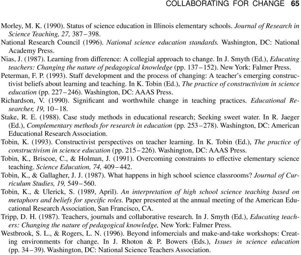), Educating teachers: Changing the nature of pedagogical knowledge (pp. 137 152). New York: Falmer Press. Peterman, F. P. (1993).