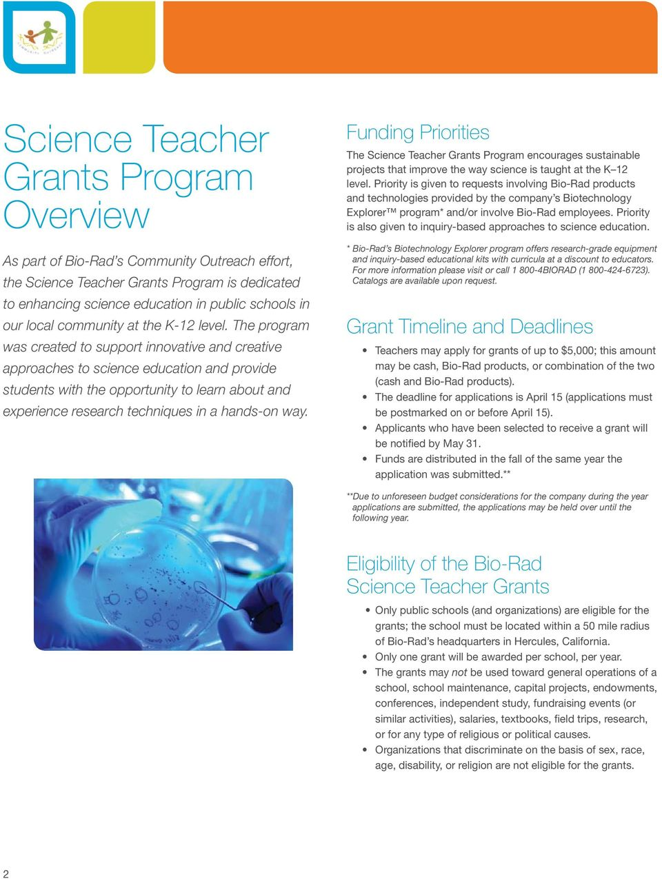 The program was created to support innovative and creative approaches to science education and provide students with the opportunity to learn about and experience research techniques in a hands-on