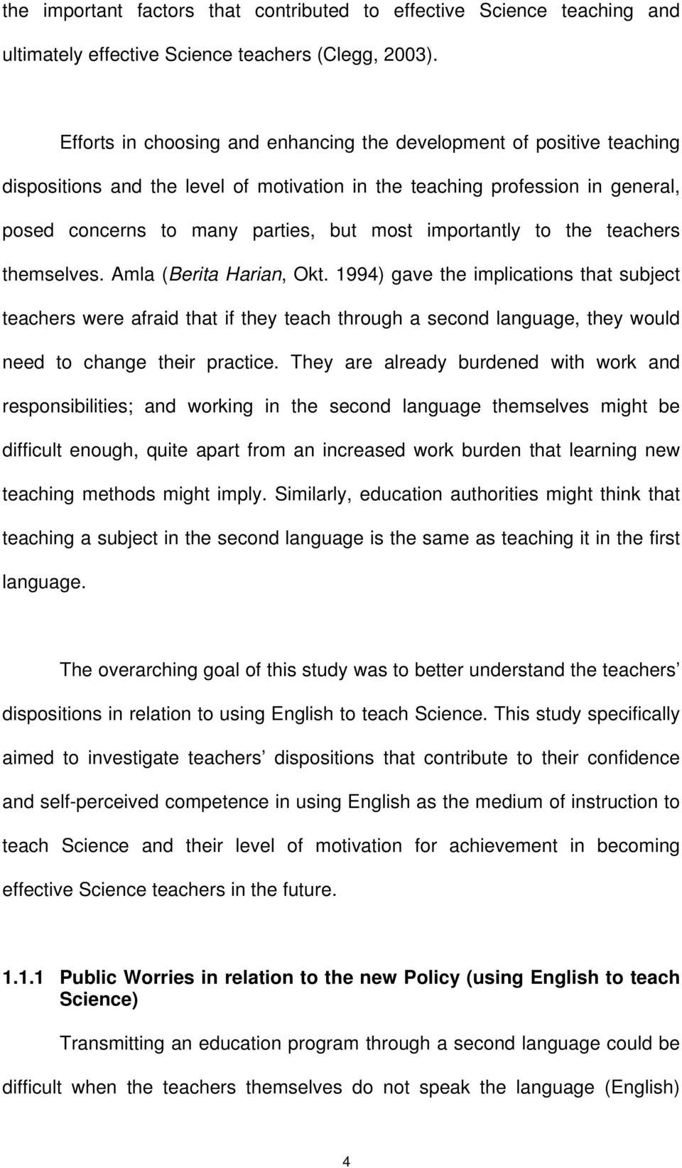 importantly to the teachers themselves. Amla (Berita Harian, Okt.