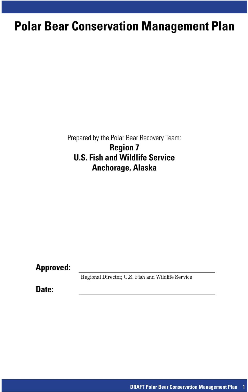 Fish and Wildlife Service Anchorage, Alaska Approved: Date: