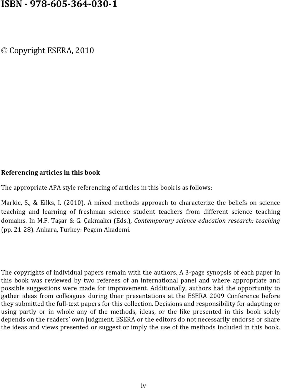 ), Contemporary science education research: teaching (pp. 21 28). Ankara, Turkey: Pegem Akademi. The copyrights of individual papers remain with the authors.