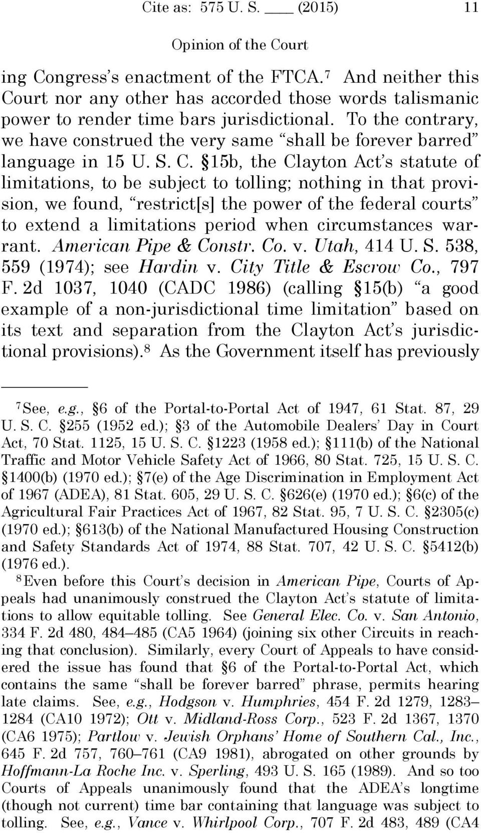 15b, the Clayton Act s statute of limitations, to be subject to tolling; nothing in that provision, we found, restrict[s] the power of the federal courts to extend a limitations period when