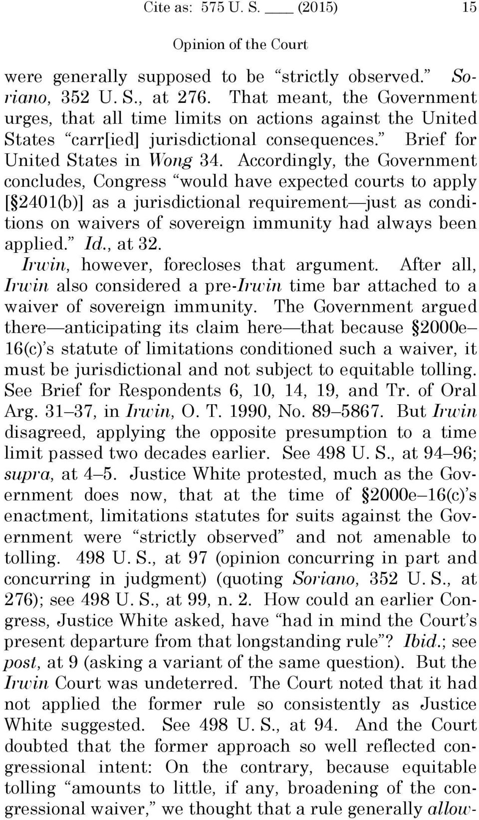 Accordingly, the Government concludes, Congress would have expected courts to apply [ 2401(b)] as a jurisdictional requirement just as conditions on waivers of sovereign immunity had always been