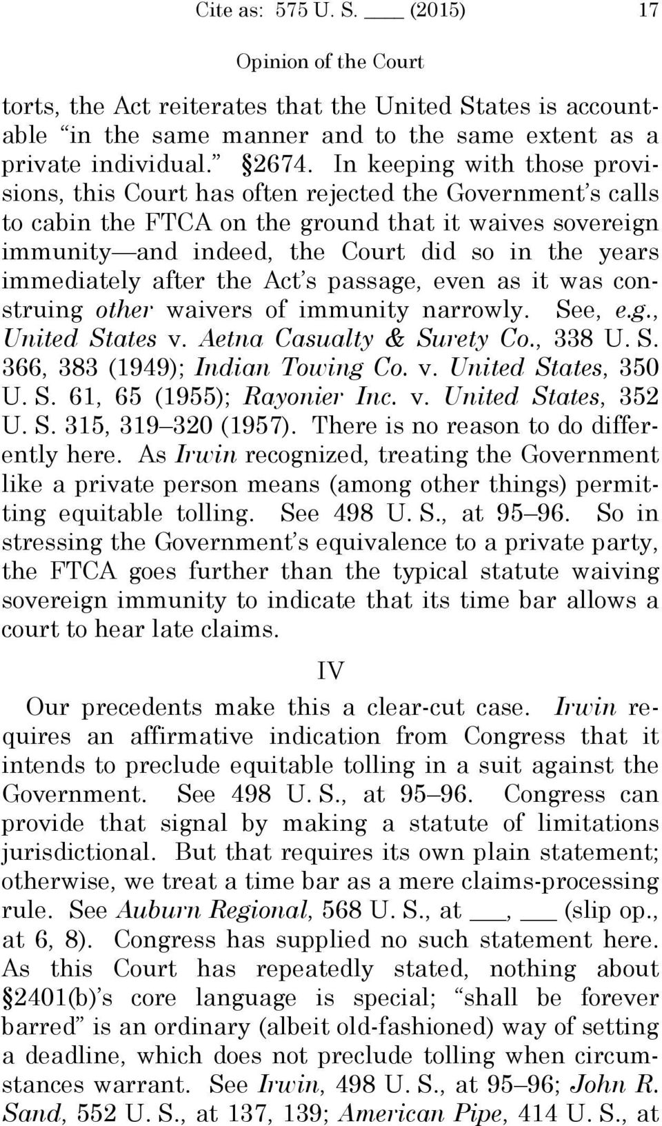 immediately after the Act s passage, even as it was construing other waivers of immunity narrowly. See, e.g., United States v. Aetna Casualty & Surety Co., 338 U. S. 366, 383 (1949); Indian Towing Co.