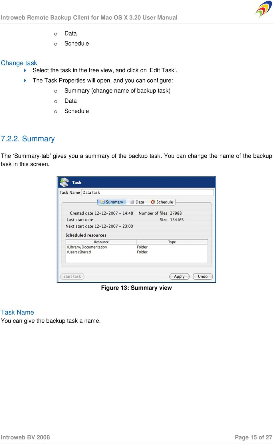 Schedule 7.2.2. Summary The Summary-tab gives you a summary of the backup task.