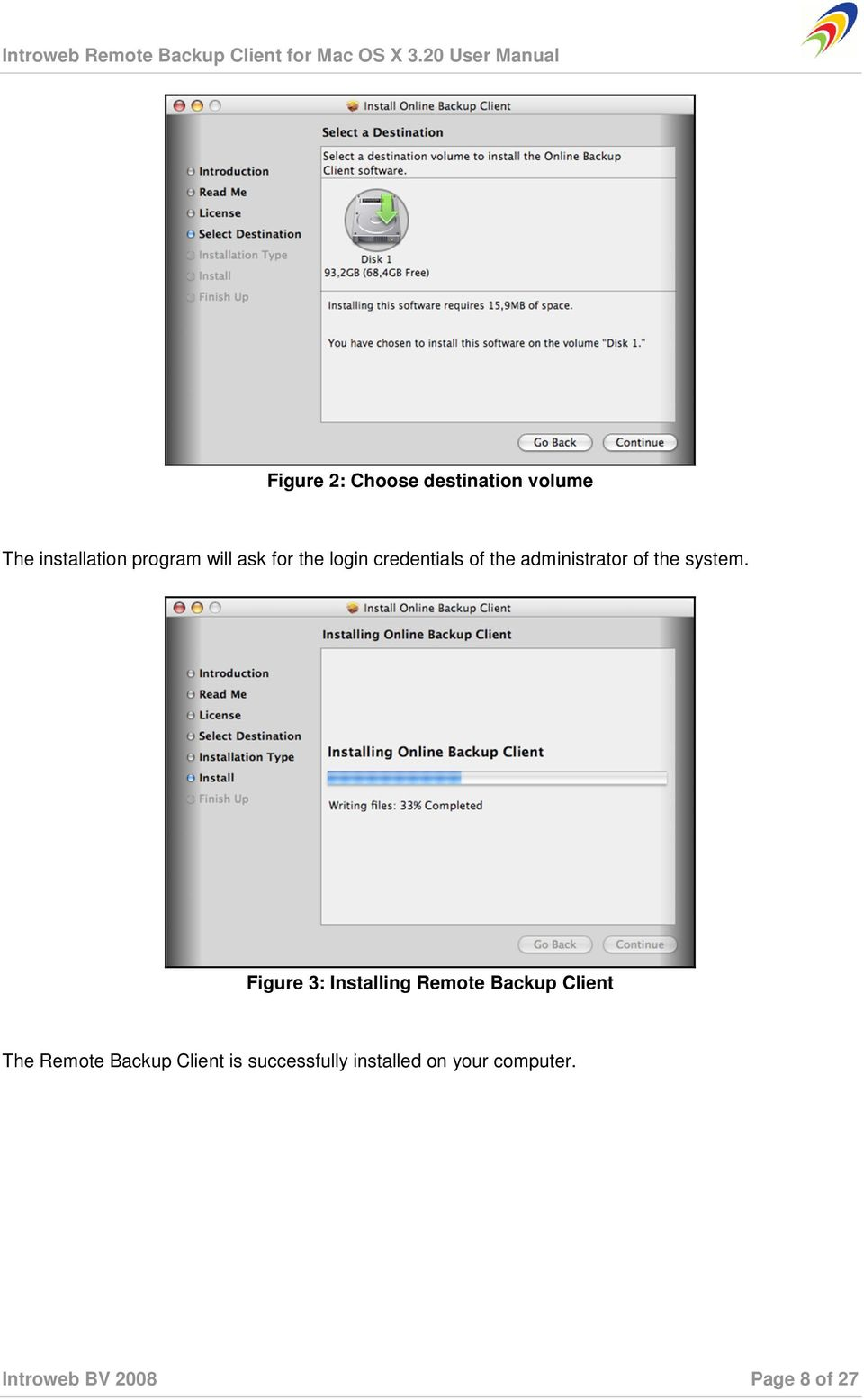 Figure 3: Installing Remote Backup Client The Remote Backup Client