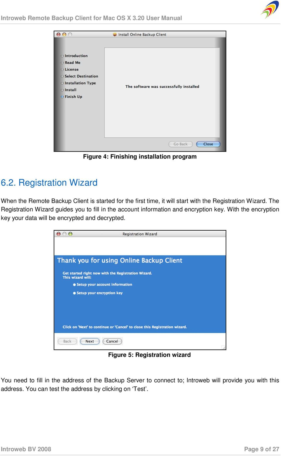 The Registration Wizard guides you to fill in the account information and encryption key.