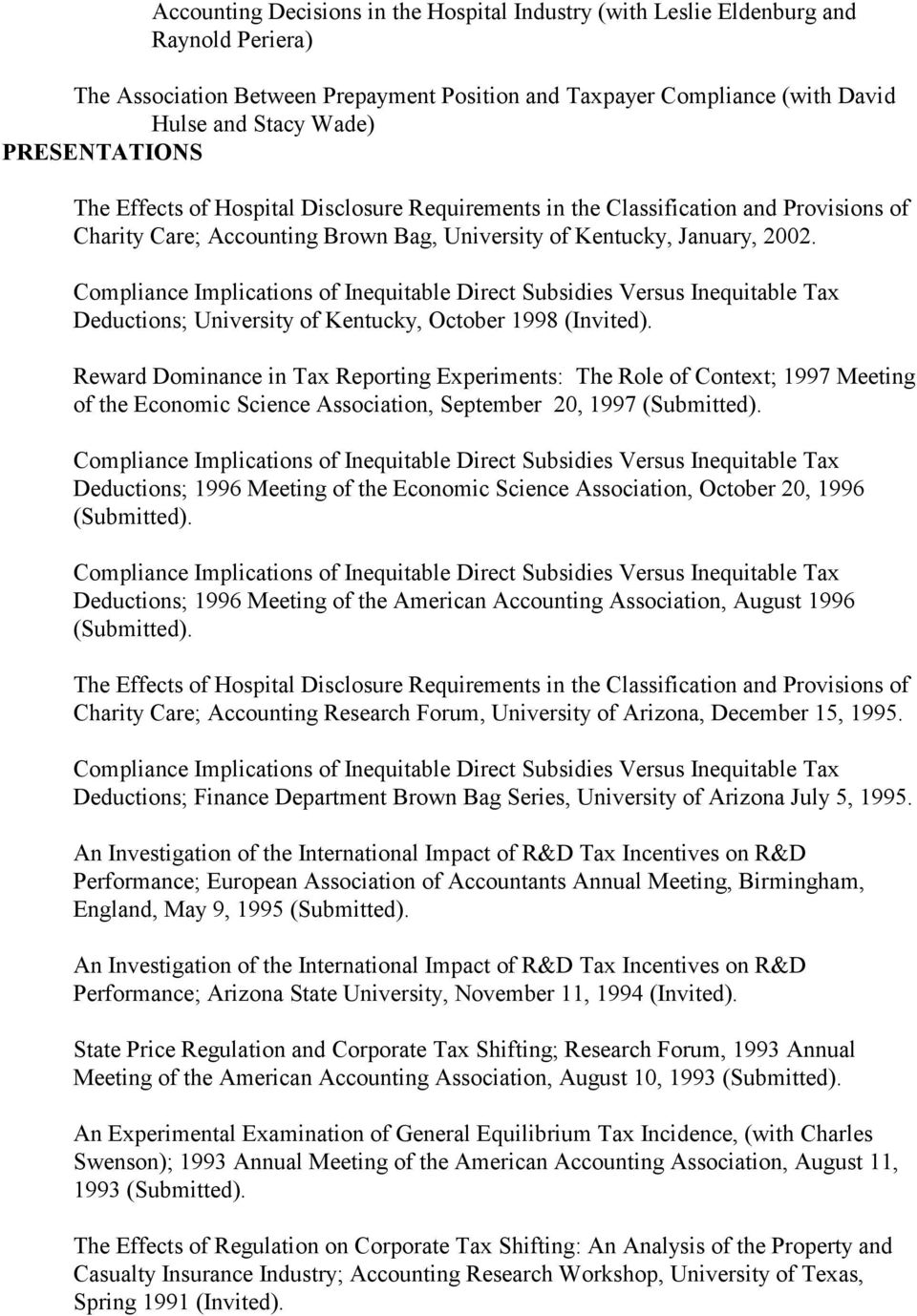 Compliance Implications of Inequitable Direct Subsidies Versus Inequitable Tax Deductions; University of Kentucky, October 1998 (Invited).