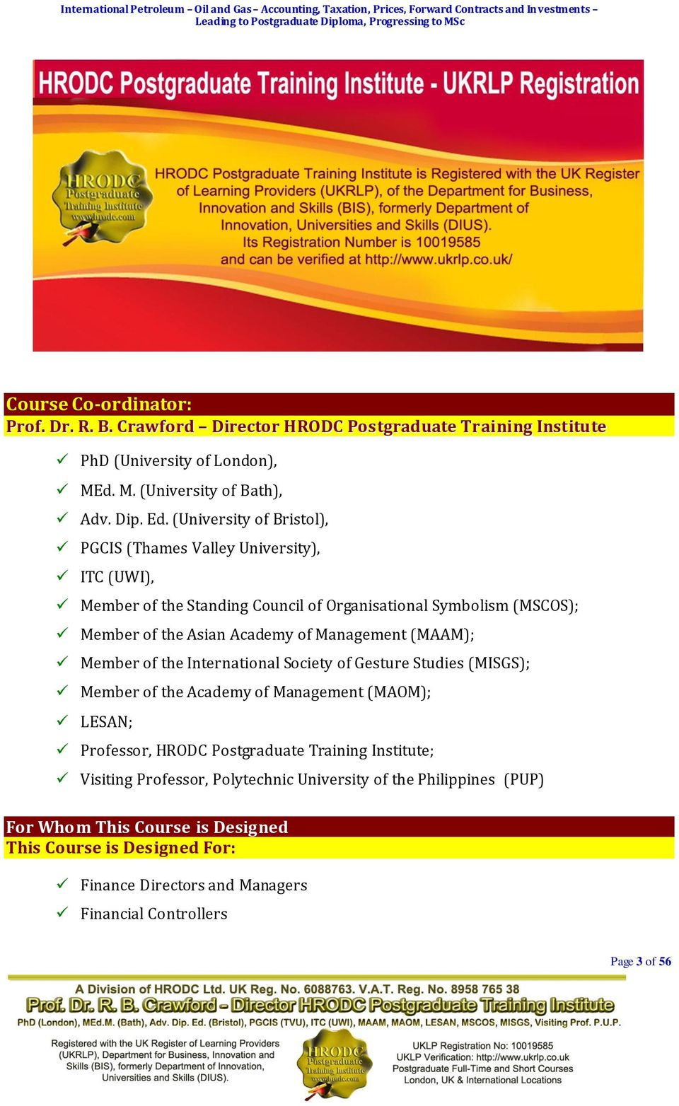 Crawford Director HRODC Postgraduate Training Institute PhD (University of London), MEd. M. (University of Bath), Adv. Dip. Ed.