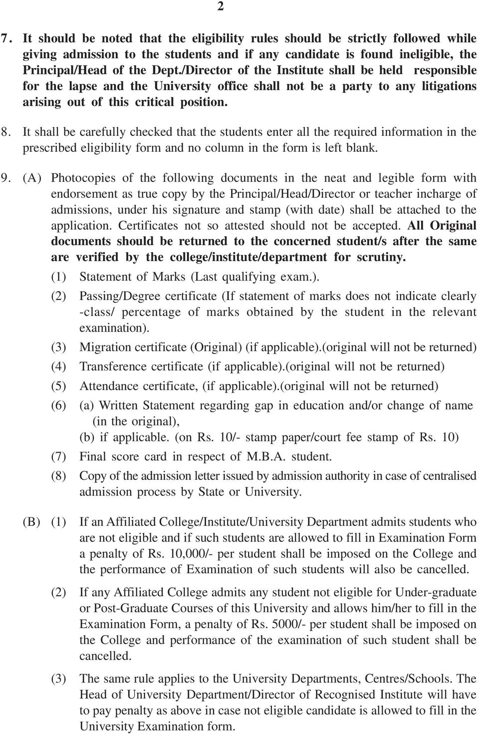 It shall be carefully checked that the students enter all the required information in the prescribed eligibility form and no column in the form is left blank. 9.