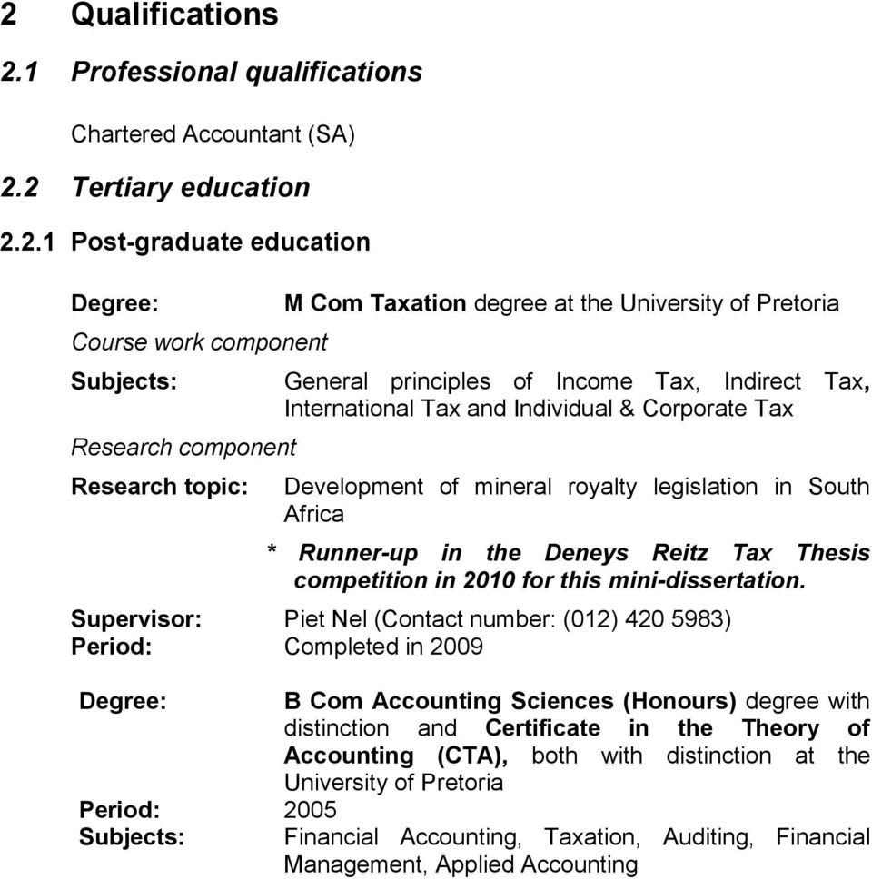 in South Africa * Runner-up in the Deneys Reitz Tax Thesis competition in 2010 for this mini-dissertation.