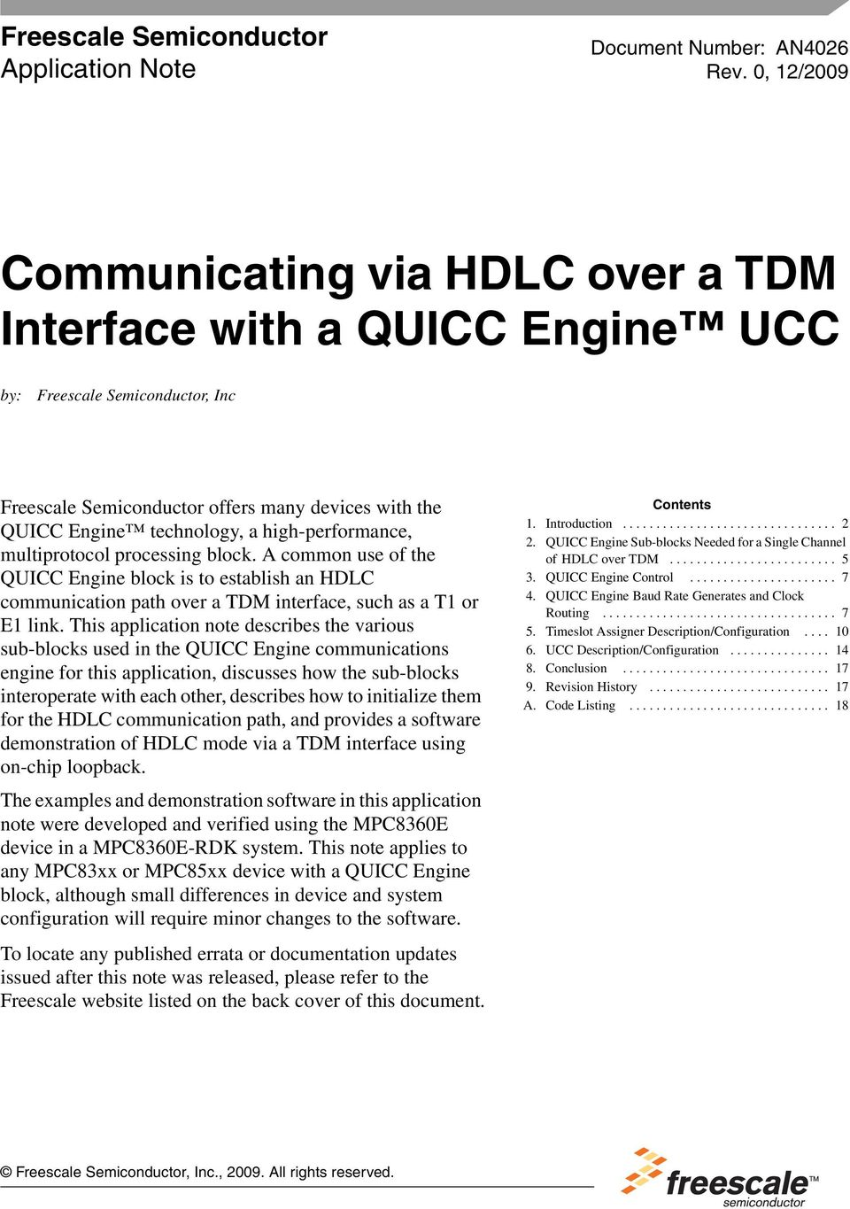high-performance, multiprotocol processing block. A common use of the QUICC Engine block is to establish an HDLC communication path over a TDM interface, such as a T1 or E1 link.