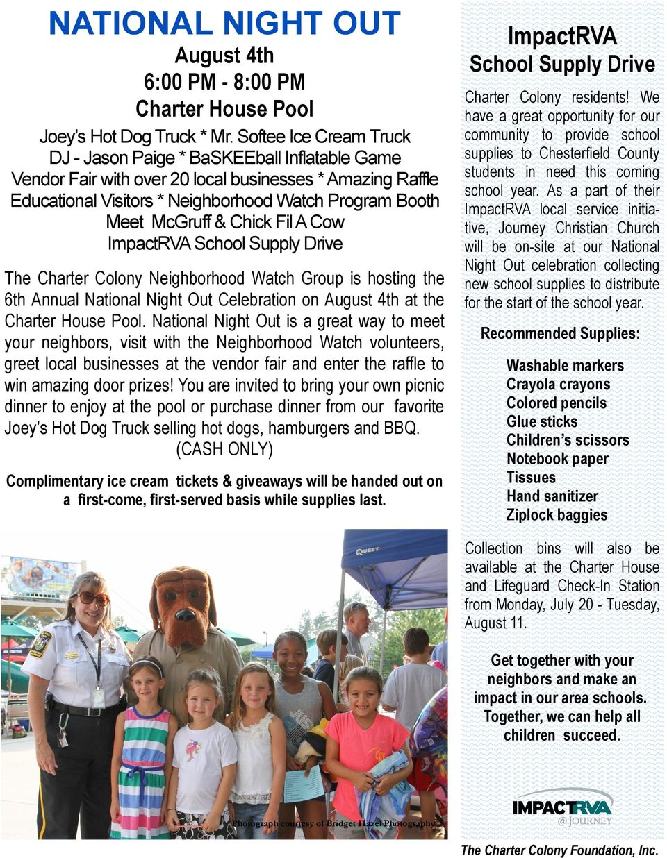 Chick Fil A Cow ImpactRVA School Supply Drive The Charter Colony Neighborhood Watch Group is hosting the 6th Annual National Night Out Celebration on August 4th at the Charter House Pool.