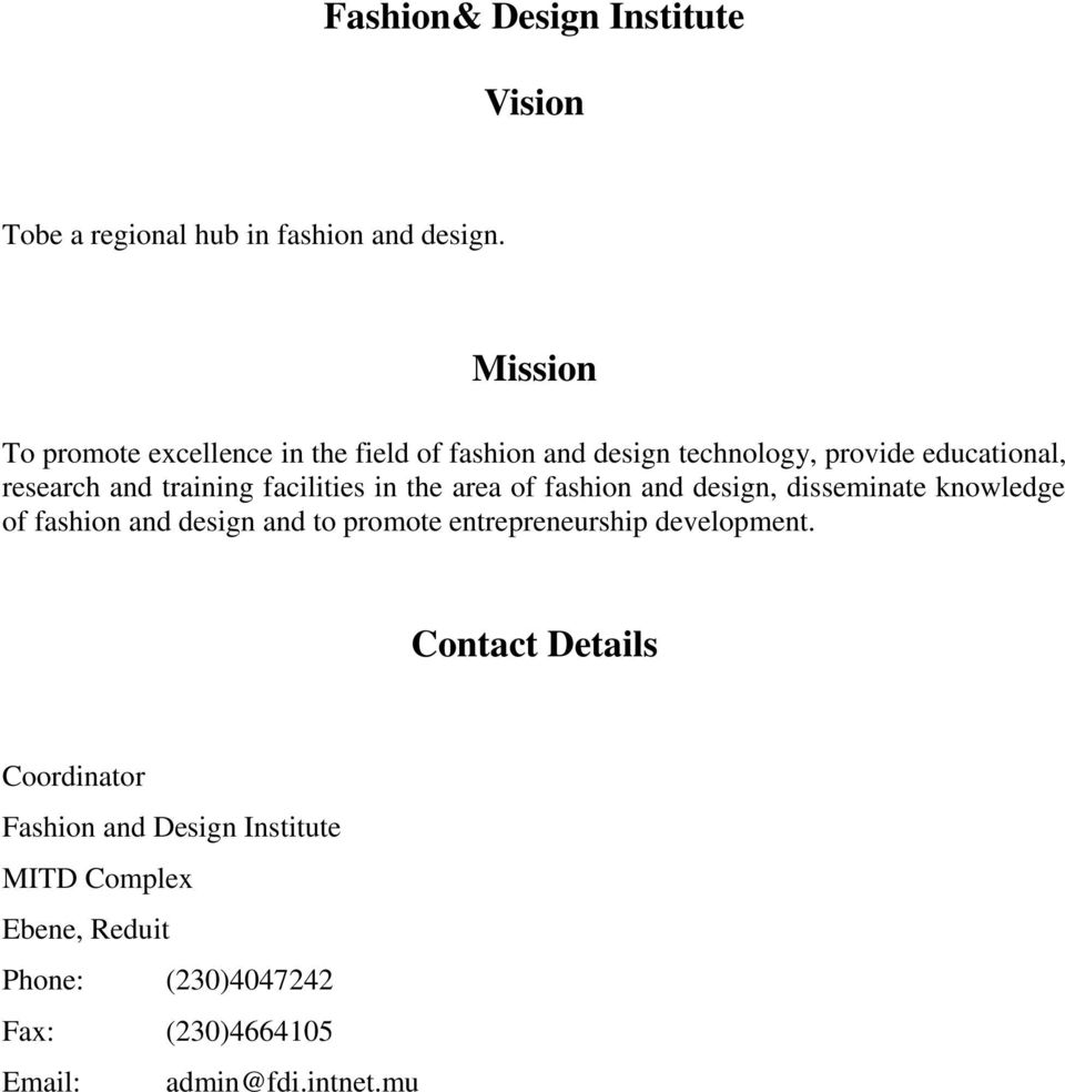 facilities in the area of fashion and design, disseminate knowledge of fashion and design and to promote
