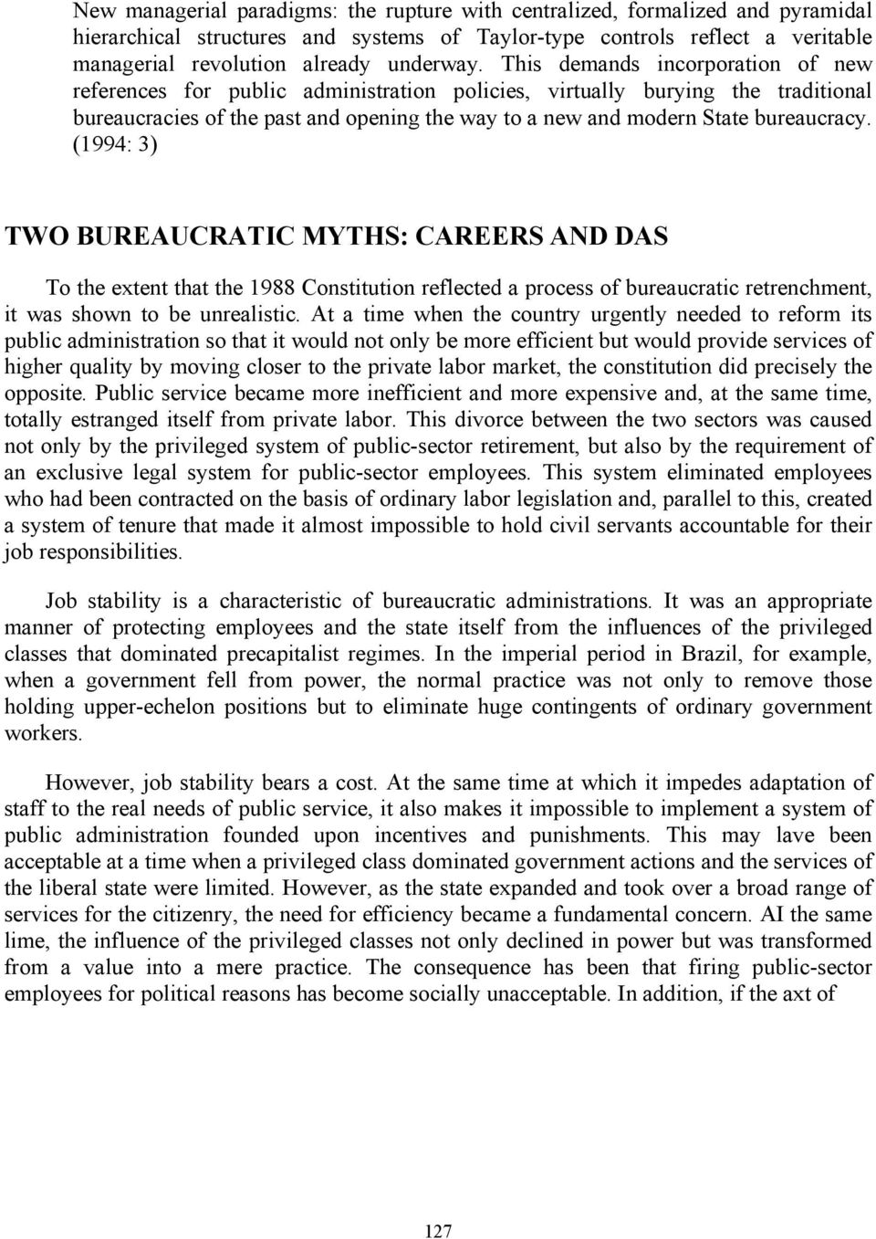 (1994: 3) TWO BUREAUCRATIC MYTHS: CAREERS AND DAS To the extent that the 1988 Constitution reflected a process of bureaucratic retrenchment, it was shown to be unrealistic.