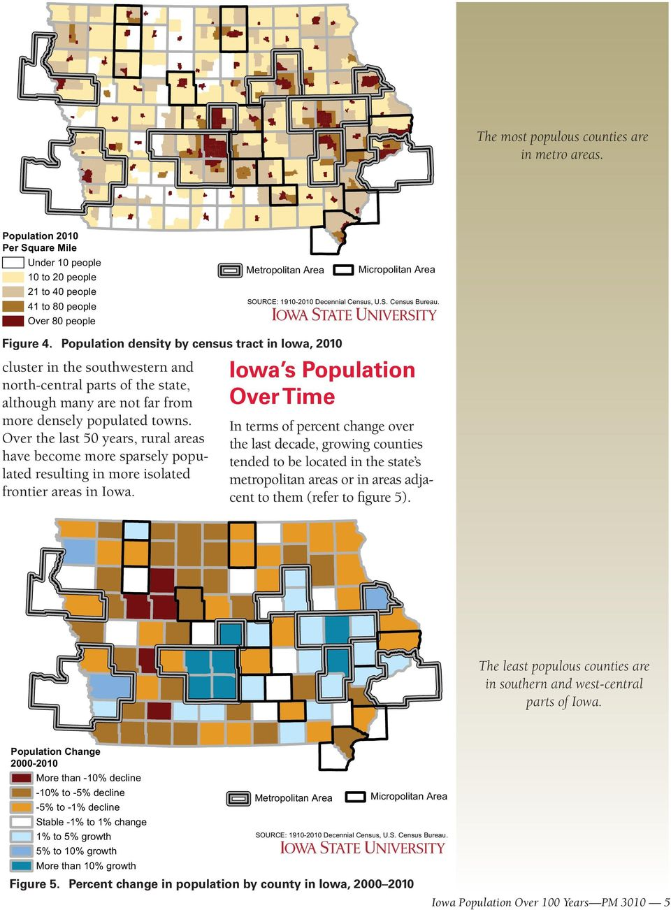 Figure 4. Population density by census tract in Iowa, 2010 cluster in the southwestern and north-central parts of the state, although many are not far from more densely populated towns.
