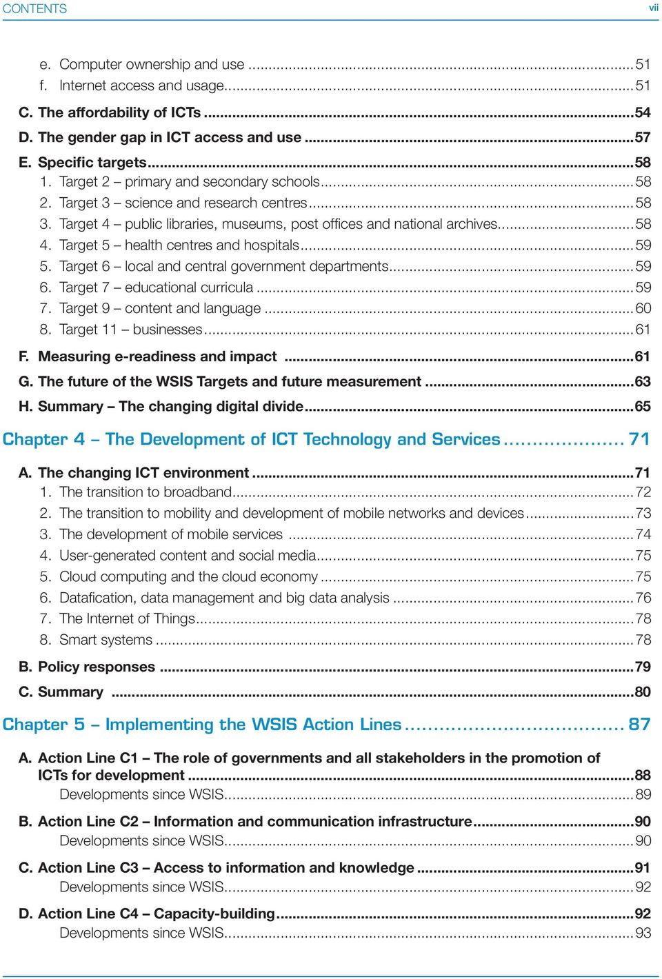 Measuring e-readiness and impact...61 G. The future of the WSIS Targets and future measurement...63 H. Summary The changing digital divide...65 Chapter 4 The Development of ICT Technology and Services.
