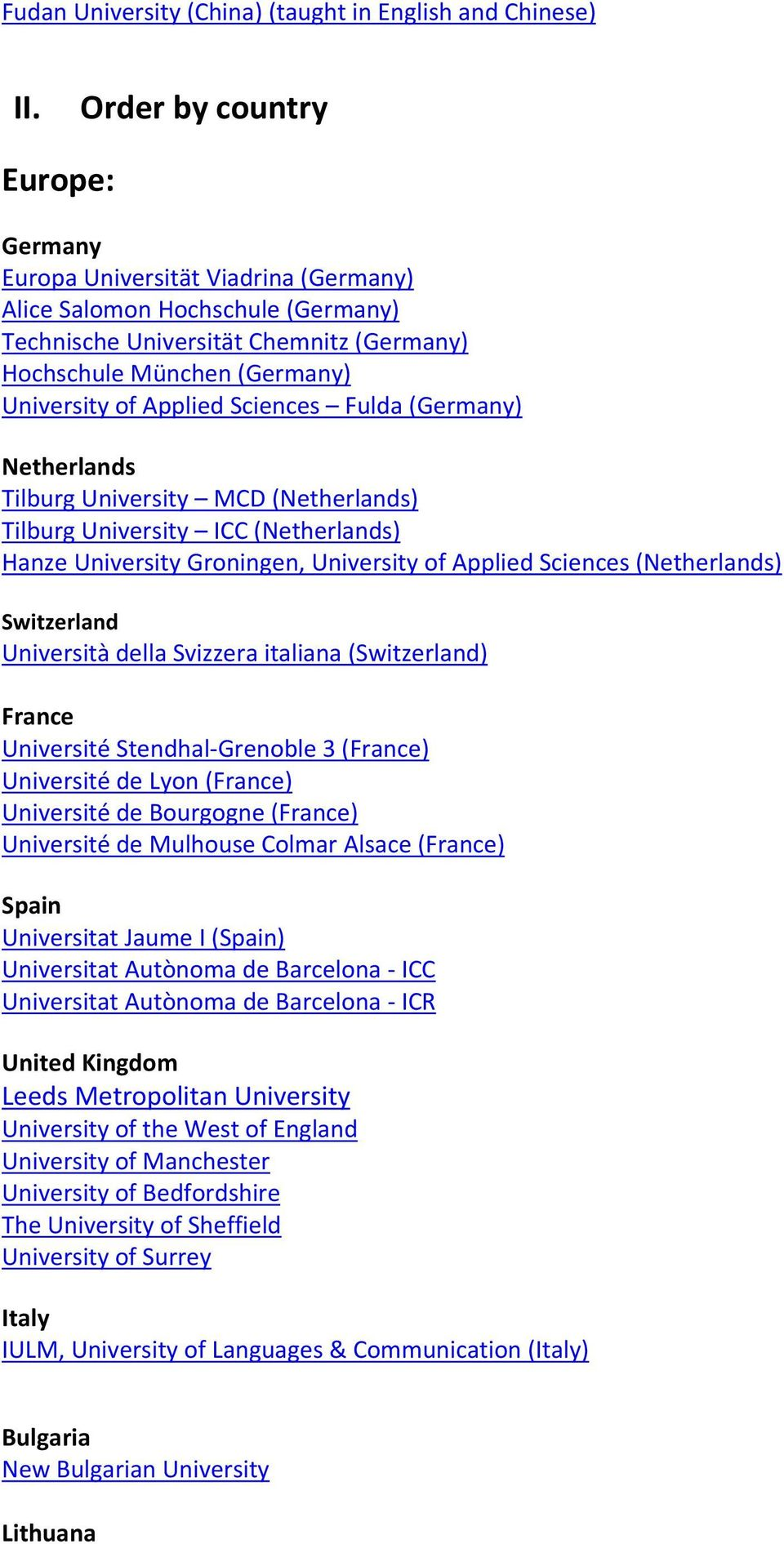 Sciences Fulda (Germany) Netherlands Tilburg University MCD (Netherlands) Tilburg University ICC (Netherlands) Hanze University Groningen, University of Applied Sciences (Netherlands) Switzerland