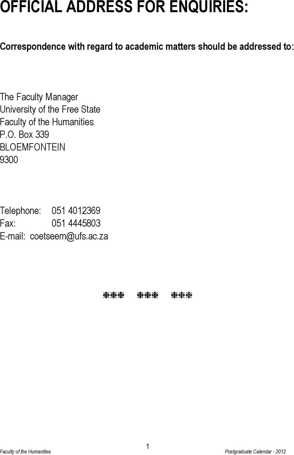 University of the Free State Faculty of the Humanities P.O.