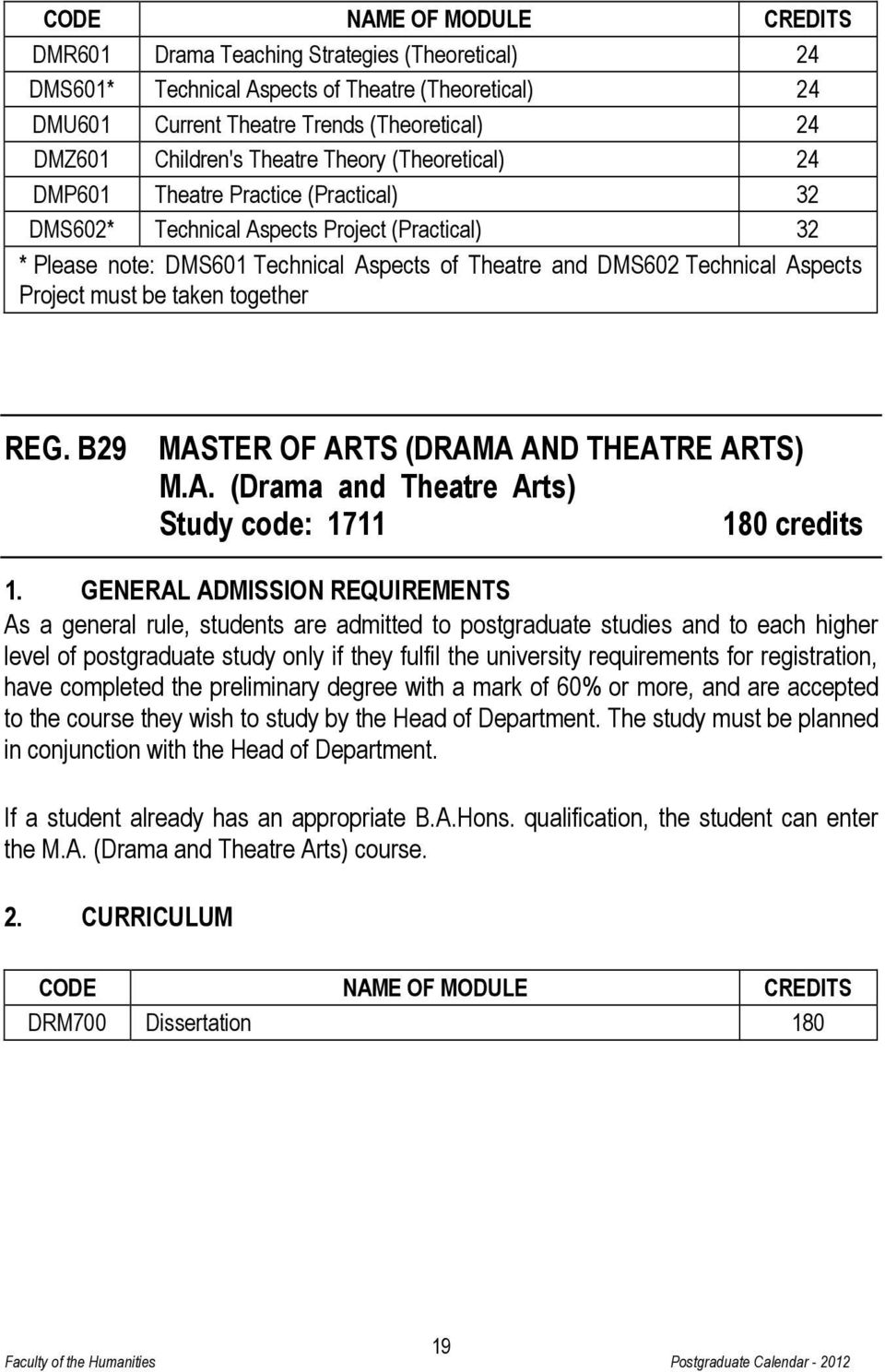 Project must be taken together REG. B29 MASTER OF ARTS (DRAMA AND THEATRE ARTS) M.A. (Drama and Theatre Arts) Study code: 1711 180 credits 1.