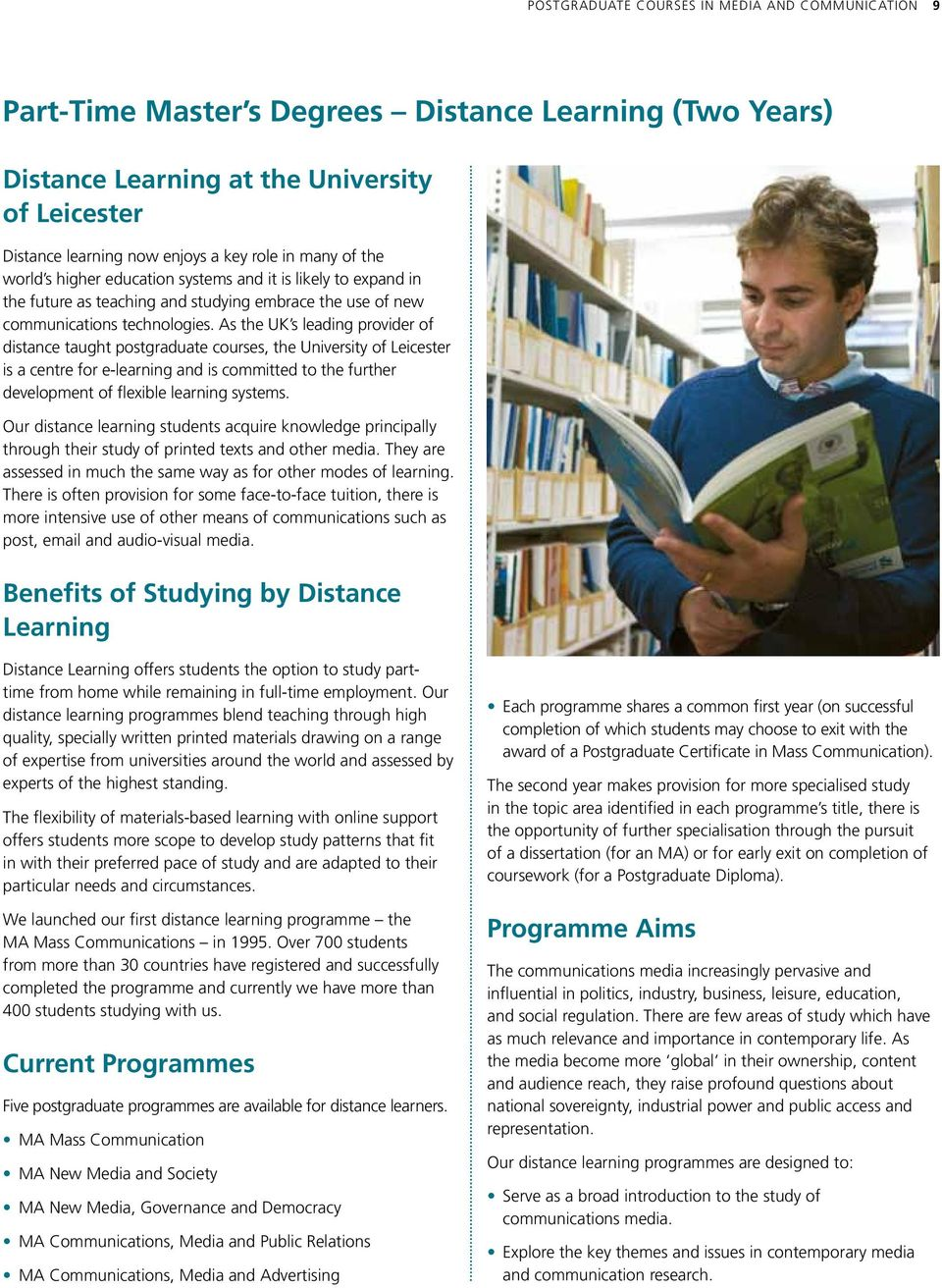 As the UK s leading provider of distance taught postgraduate courses, the University of Leicester is a centre for e-learning and is committed to the further development of flexible learning systems.