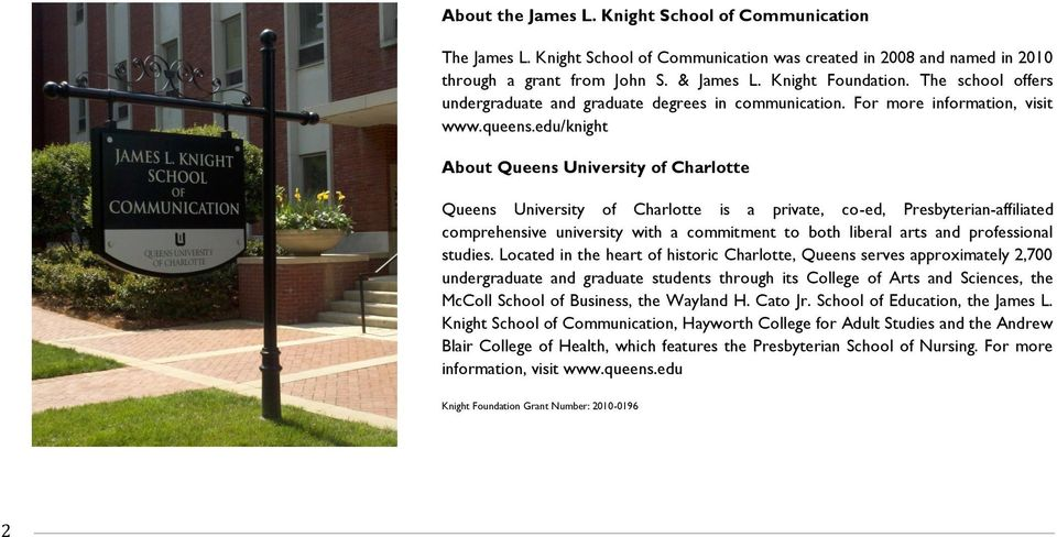 edu/knight About Queens University of Charlotte Queens University of Charlotte is a private, co-ed, Presbyterian-affiliated comprehensive university with a commitment to both liberal arts and