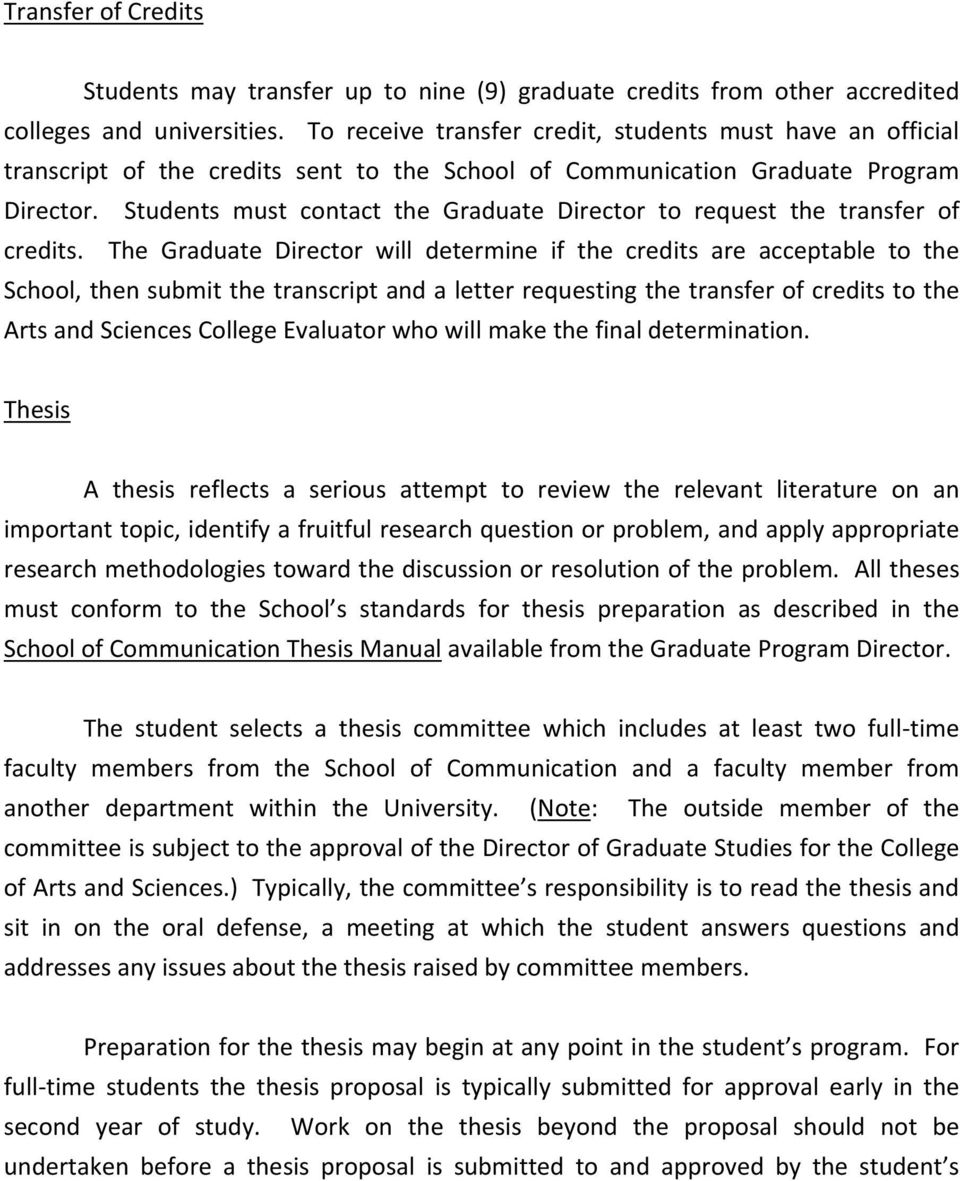 Students must contact the Graduate Director to request the transfer of credits.