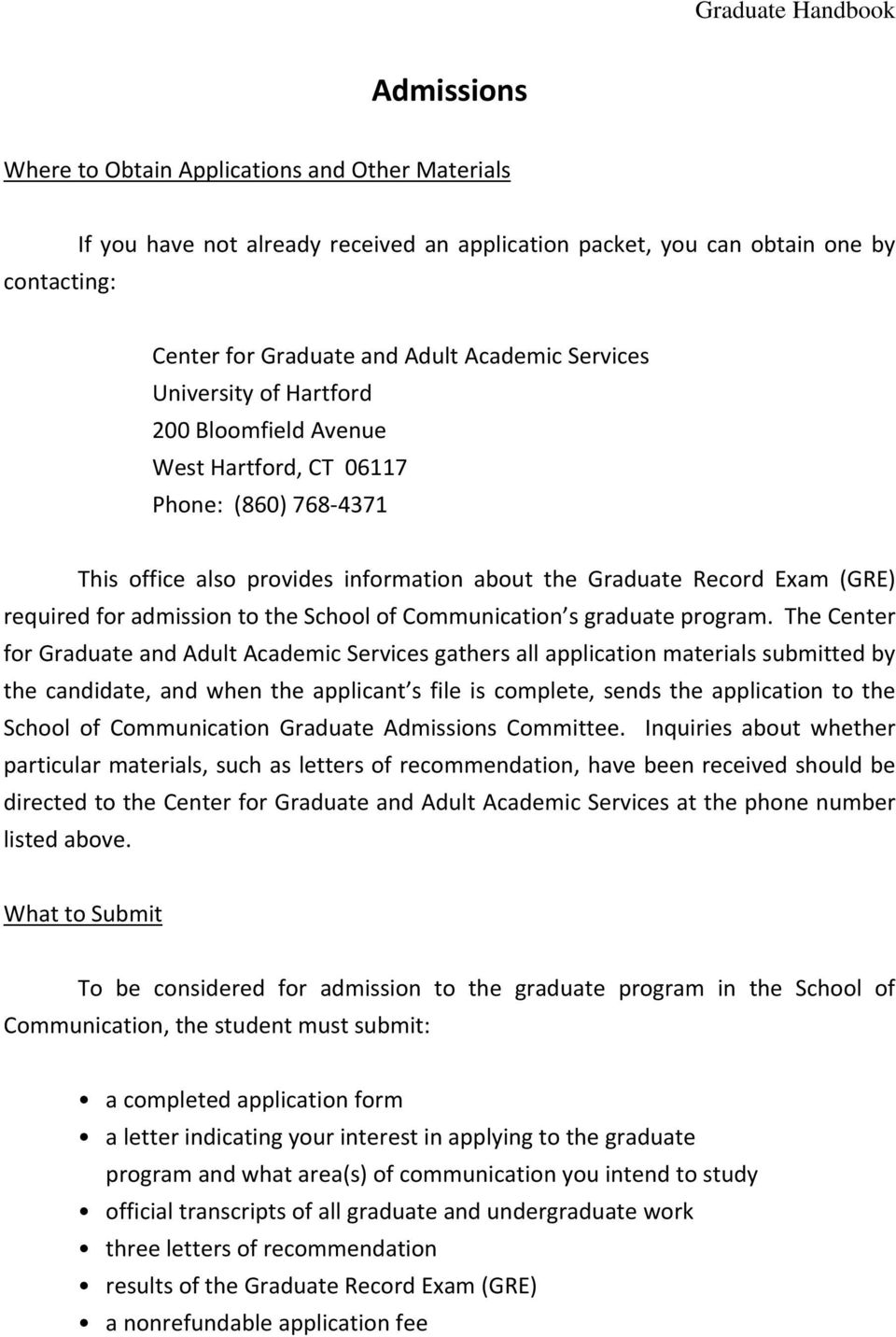 admission to the School of Communication s graduate program.