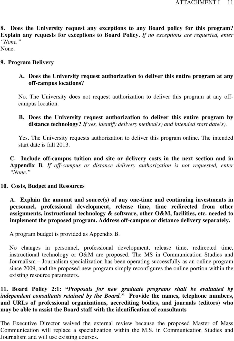 The University does not request authorization to deliver this program at any offcampus location. B. Does the University request authorization to deliver this entire program by distance technology?