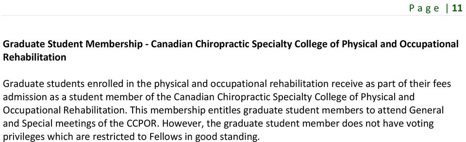 Chiropractic Specialty College of Physical and Occupational Rehabilitation.