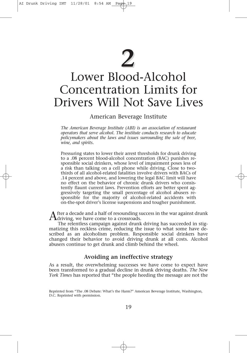 Pressuring states to lower their arrest thresholds for drunk driving to a.