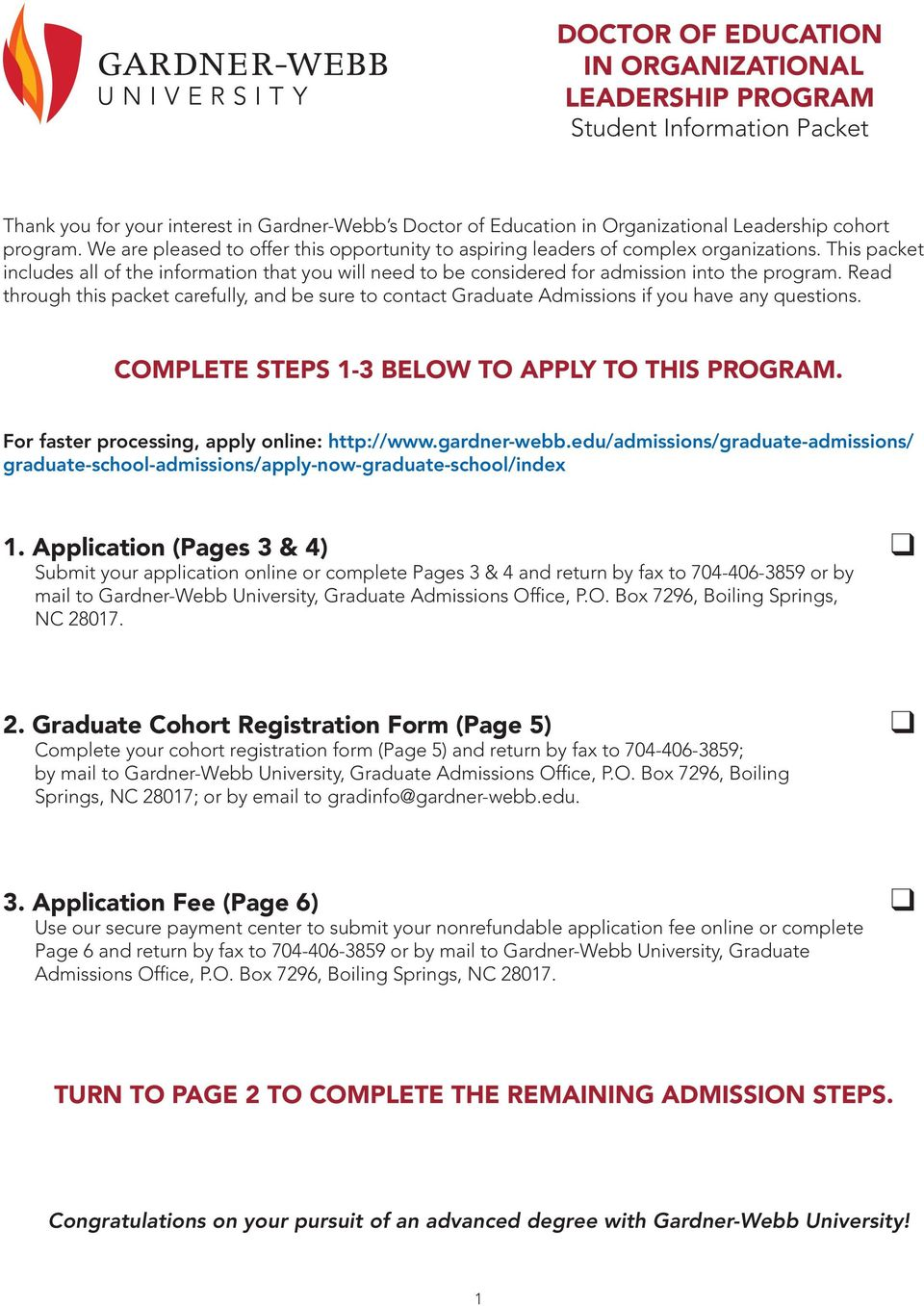 Read through this packet carefully, and be sure to contact Graduate Admissions if you have any questions. COMPLETE STEPS 1-3 BELOW TO APPLY TO THIS PROGRAM.