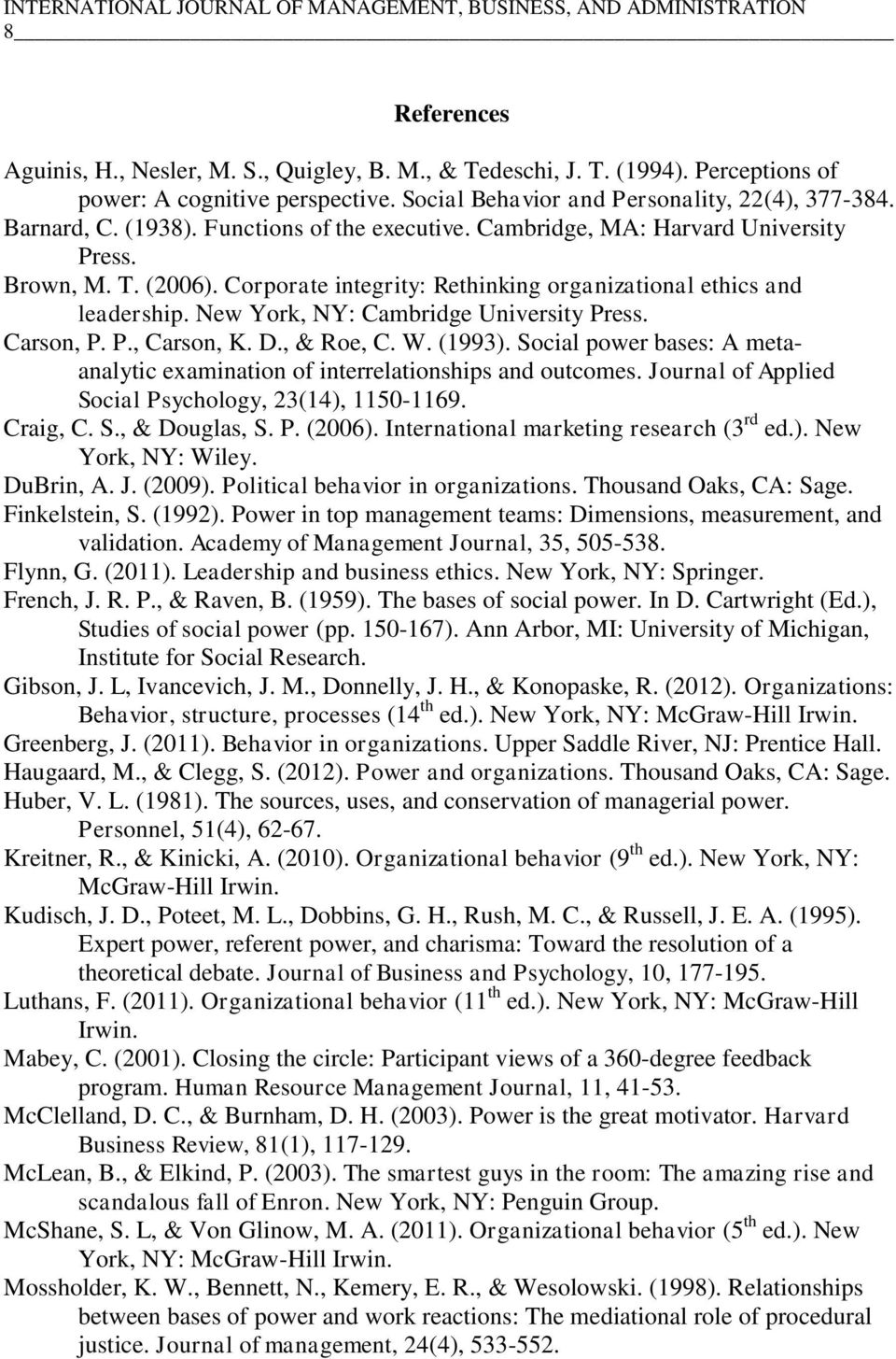 New York, NY: Cambridge University Press. Carson, P. P., Carson, K. D., & Roe, C. W. (1993). Social power bases: A metaanalytic examination of interrelationships and outcomes.