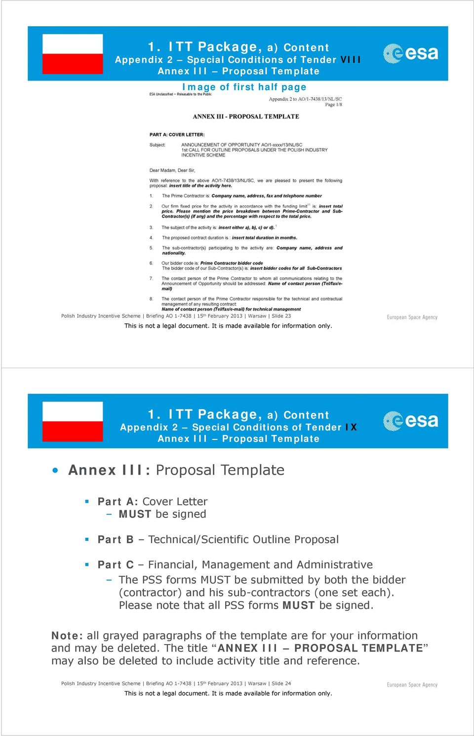 ITT Package, a) Content Appendix 2 Special Conditions of Tender IX Annex III Proposal Template Annex III: Proposal Template Part A: Cover Letter MUST be signed Part B Technical/Scientific Outline
