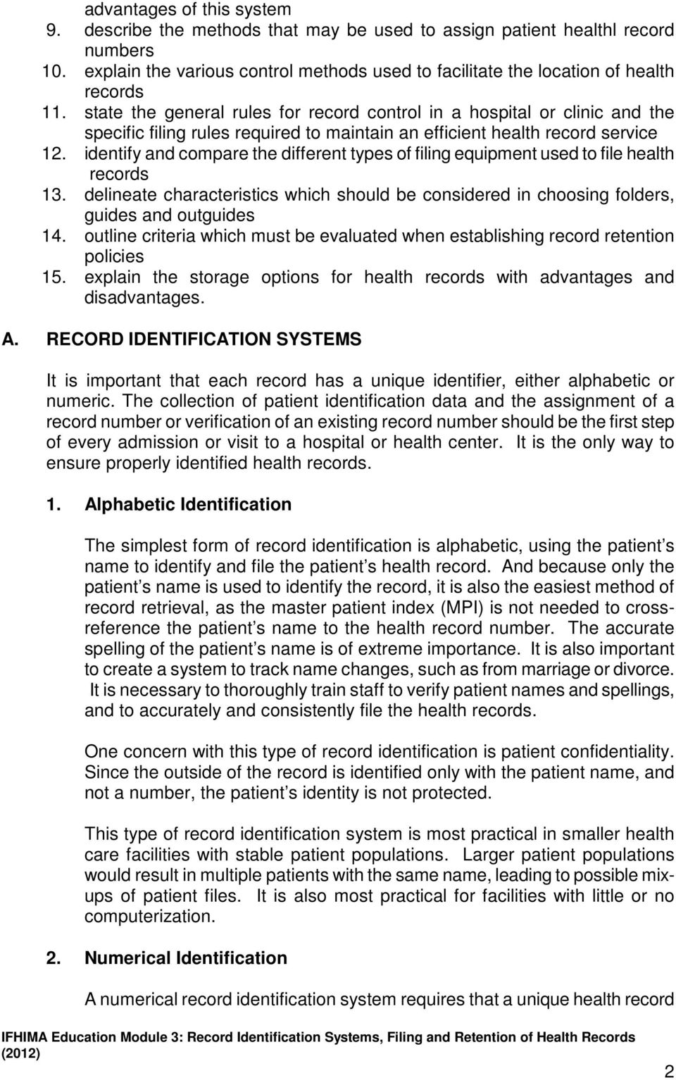 state the general rules for record control in a hospital or clinic and the specific filing rules required to maintain an efficient health record service 12.