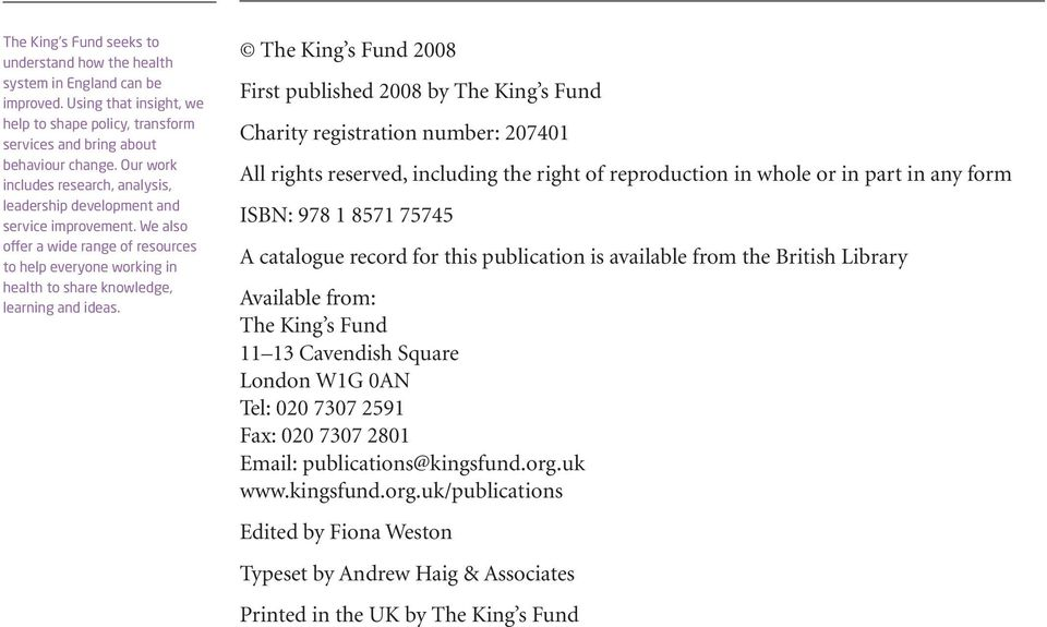First published 2008 by The King s Fund Charity registration number: 207401 All rights reserved, including the right of reproduction in whole or in part in any form ISBN: 978 1 8571 75745 A catalogue