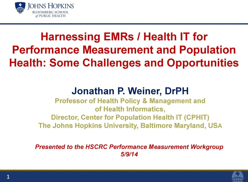 Weiner, DrPH Professor of Health Policy & Management and of Health Informatics, Director,