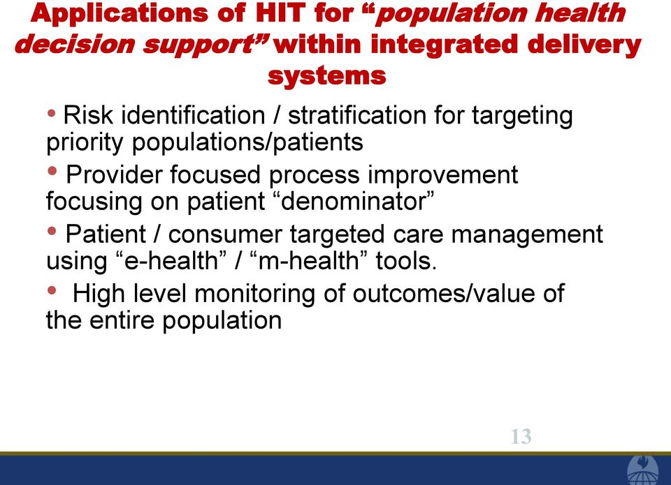 focused process improvement focusing on patient denominator Patient / consumer targeted care