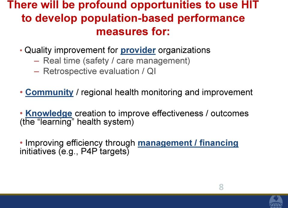 Community / regional health monitoring and improvement Knowledge creation to improve effectiveness / outcomes