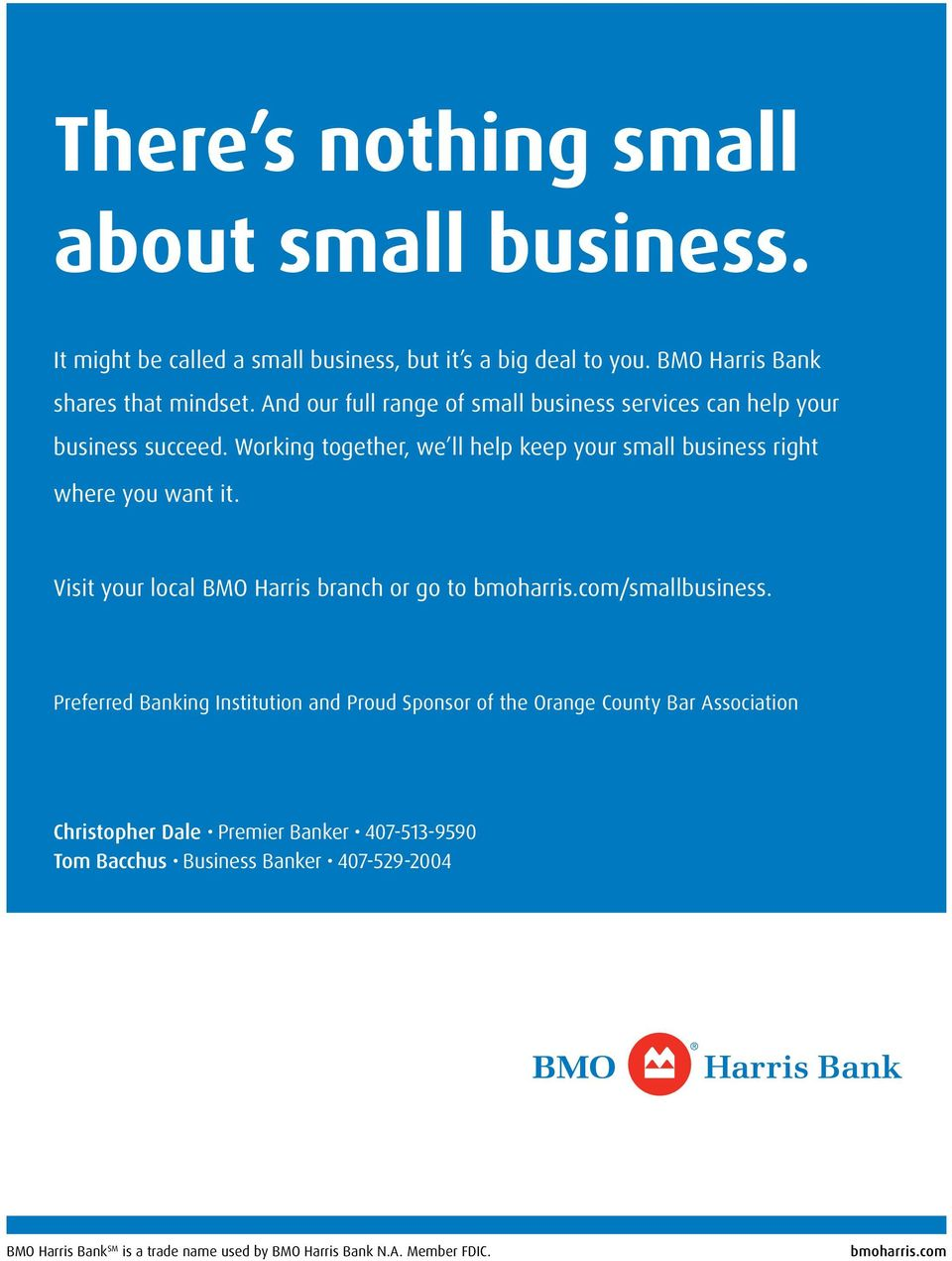 Visit your local BMO Harris branch or go to bmoharris.com/smallbusiness.