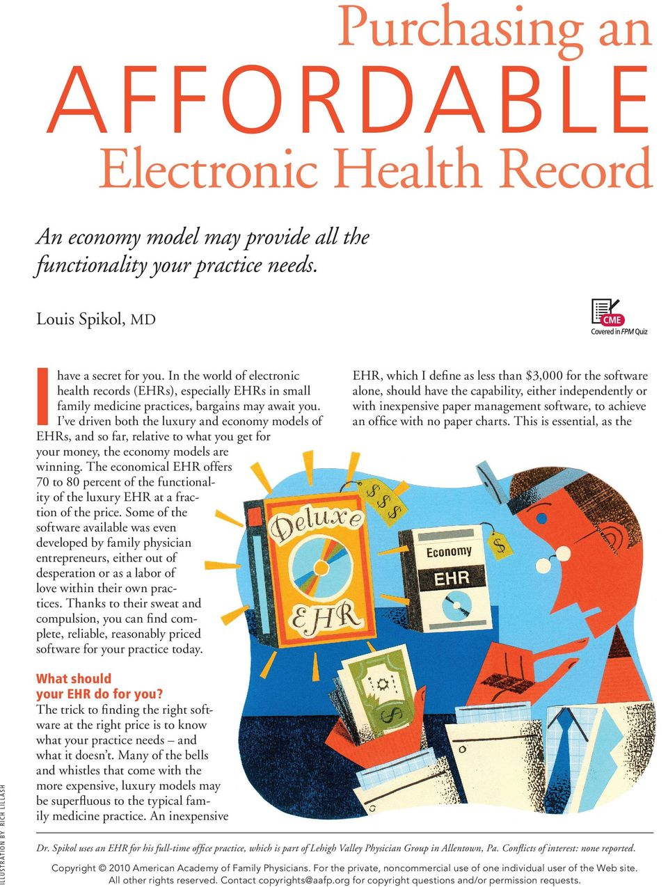 In the world of electronic health records (EHRs), especially EHRs in small family medicine practices, bargains may await you.
