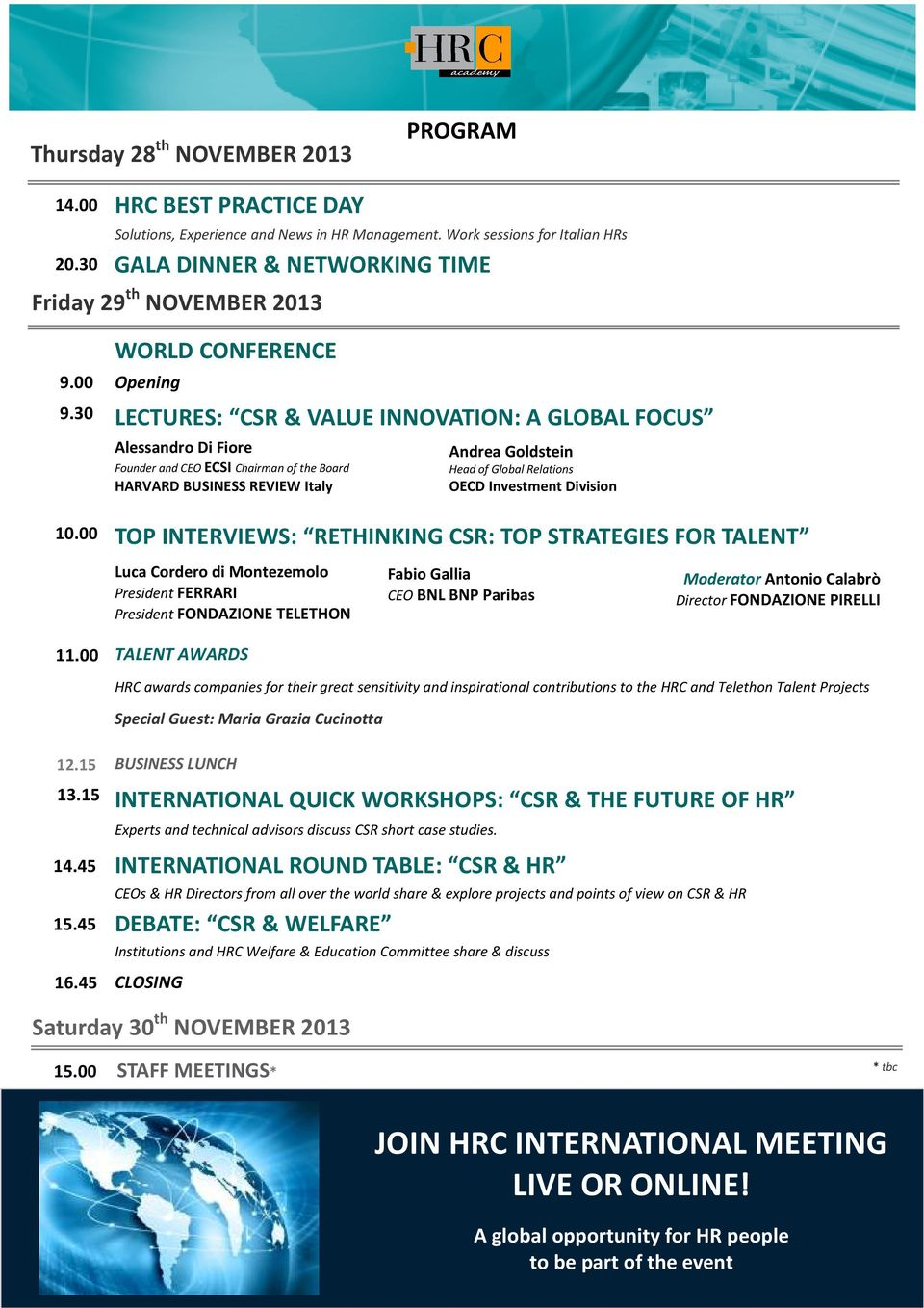 30 Opening LECTURES: CSR & VALUE INNOVATION: A GLOBAL FOCUS Alessandro Di Fiore Founder and CEO ECSI Chairman of the Board HARVARD BUSINESS REVIEW Italy Andrea Goldstein Head of Global Relations OECD