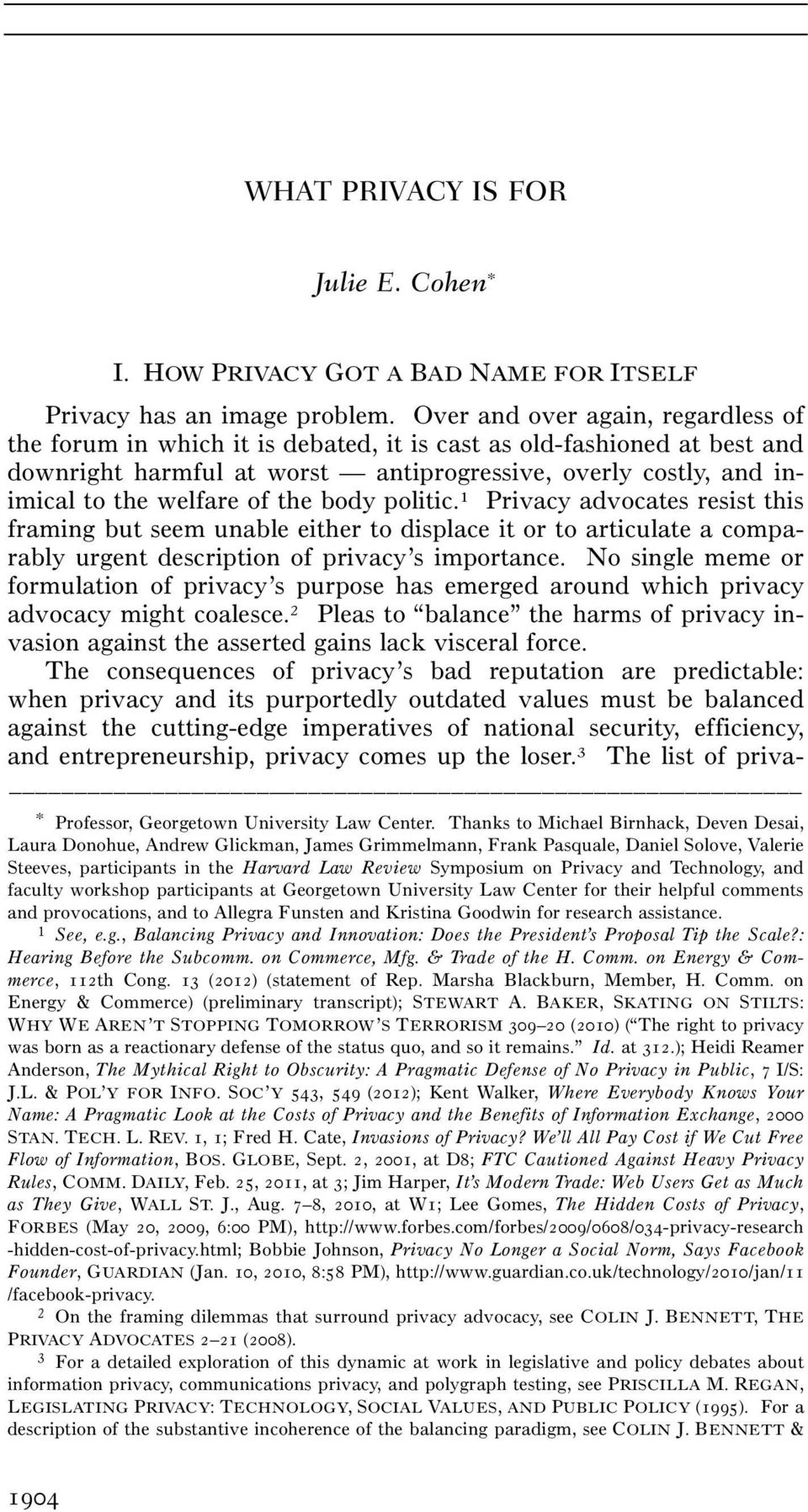 the body politic. 1 Privacy advocates resist this framing but seem unable either to displace it or to articulate a comparably urgent description of privacy s importance.